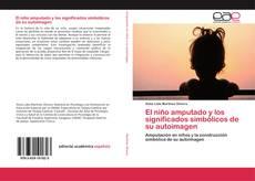 Bookcover of El niño amputado y los significados simbólicos de su autoimagen