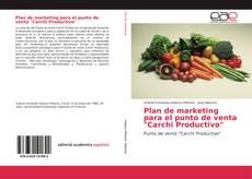 """Portada del libro de Plan de marketing para el punto de venta """"Carchi Productivo"""""""