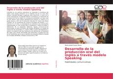 Copertina di Desarrollo de la producción oral del inglés a través modelo Speaking