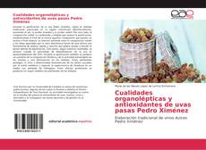 Buchcover von Cualidades organolépticas y antioxidantes de uvas pasas Pedro Ximénez