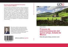 Portada del libro de Proceso de patrimonialización del queso añejo, Estado de México