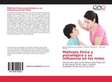 Portada del libro de Maltrato físico y psicológico y su influencia en los niños