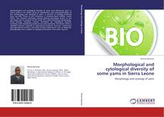 Bookcover of Morphological and cytological diversity of some yams in Sierra Leone