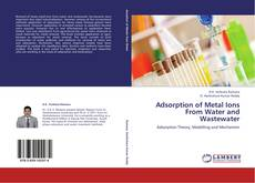 Bookcover of Adsorption of Metal Ions From Water and Wastewater