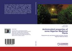Bookcover of Antimicrobial properties of some Nigerian Medicinal Plants