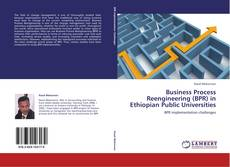 Copertina di Business Process Reengineering (BPR) in Ethiopian Public Universities