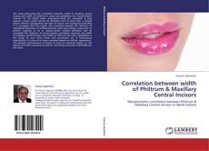Bookcover of Correlation between width of Philtrum & Maxillary Central Incisors