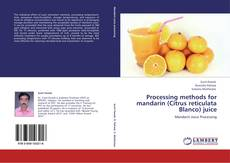 Portada del libro de Processing methods for mandarin (Citrus reticulata Blanco) juice