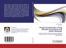 Couverture de Image Compression using Wavelet Transform and Other Methods