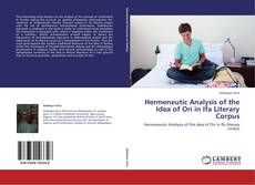 Обложка Hermeneutic Analysis of the Idea of Ori in Ifa Literary Corpus