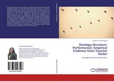 Bookcover of Strategy-Structure-Performance: Empirical Evidence from Tourism Sector