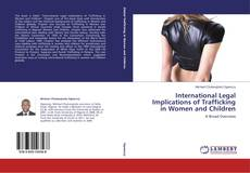 Buchcover von International Legal Implications of Trafficking in Women and Children