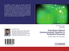 Bookcover of Free-Space Optical Communication Systems in Turbulent Channels