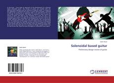 Bookcover of Solenoidal based guitar