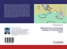Bookcover of Efficient Error Correction Coding to Tolerate Soft Error