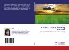 Bookcover of A look at factors affecting attitudes