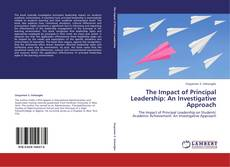 Bookcover of The Impact of Principal Leadership: An Investigative Approach