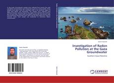 Investigation of Radon Pollution at the Gaza Groundwater的封面