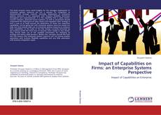 Bookcover of Impact of Capabilities on Firms: an Enterprise Systems Perspective
