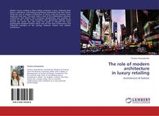 The role of modern architecture  in luxury retailing kitap kapağı