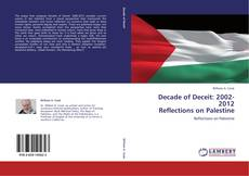 Bookcover of Decade of Deceit: 2002-2012  Reflections on Palestine