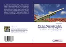Bookcover of The Ram Accelerator in Sub-Detonative Velocity Regimes