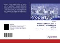 Portada del libro de The Risk of Confusion in Trademark Infringement Actions