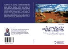 Bookcover of An evaluation of the potential of Atriplex spp. for Sheep Production