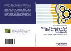 Bookcover of SERS of Thiobarbituric Acid (TBA) and TBA Reactive Compounds