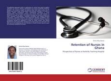 Bookcover of Retention of Nurses in Ghana