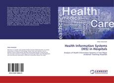 Bookcover of Health Information Systems (HIS) in Hospitals