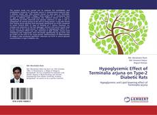 Buchcover von Hypoglycemic Effect of Terminalia arjuna on Type-2 Diabetic Rats