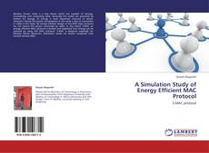 Bookcover of A Simulation Study of Energy Efficient MAC Protocol