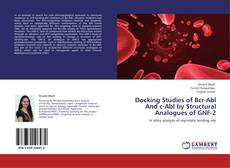 Bookcover of Docking Studies of Bcr-Abl And c-Abl by Structural Analogues of GNF-2