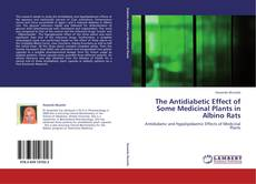 Bookcover of The Antidiabetic Effect of Some Medicinal Plants in Albino Rats