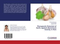 Обложка Therapeutic Potential of Garlic against Aluminium Toxicity in Rats