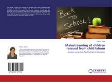 Bookcover of Mainstreaming of children rescued from child labour