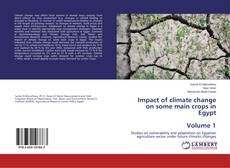 Bookcover of Impact of climate change on some main crops in Egypt Volume 1