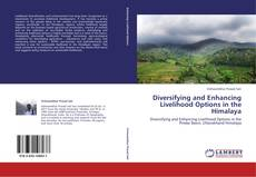 Bookcover of Diversifying and Enhancing Livelihood Options in the Himalaya