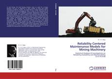 Bookcover of Reliability Centered Maintenance Models for Mining Machinery