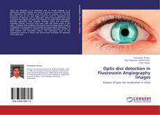 Bookcover of Optic disc detection in Fluorescein Angiography Images