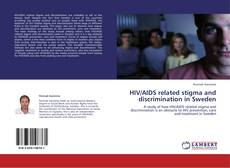 Bookcover of HIV/AIDS related stigma and discrimination in Sweden