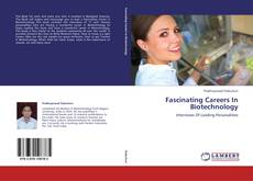 Bookcover of Fascinating Careers In Biotechnology