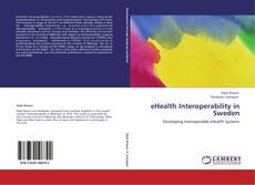 Bookcover of eHealth Interoperability in Sweden