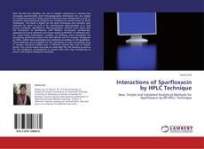 Portada del libro de Interactions of Sparfloxacin by HPLC Technique
