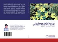 Bookcover of Environmental effects on photosynthesis of C3 plants