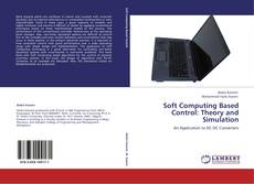 Bookcover of Soft Computing Based Control: Theory and Simulation
