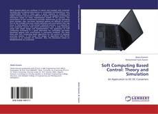 Capa do livro de Soft Computing Based Control: Theory and Simulation