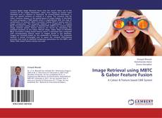 Bookcover of Image Retrieval using MBTC & Gabor Feature Fusion
