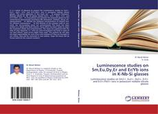 Capa do livro de Luminescence studies on Sm,Eu,Dy,Er and Er/Yb ions in K-Nb-Si glasses